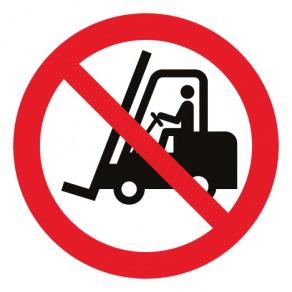 Pictogramme interdit aux chariots élévateurs à fourche et autres véhicules industriels ISO7010-P006